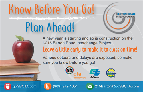 215 Freeway and Barton Road Interchange project. Leave early for school