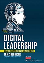 Digital Leadership  Changing Paradigms for Changing Times by Eric Sheninger