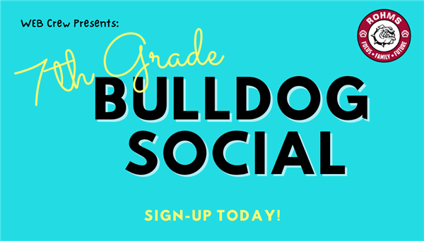 7th Graders Sign- up for Bulldog Social!